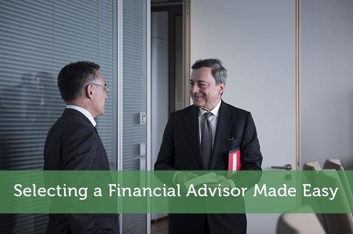 Selecting a Financial Advisor Made Easy