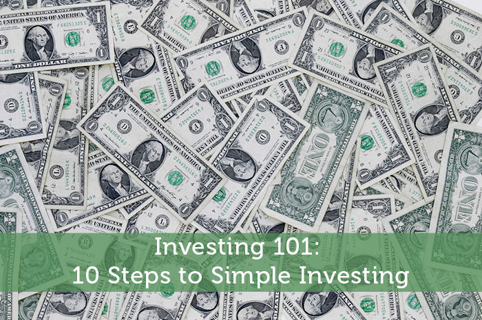 Investing 101: 10 Steps to Simple Investing