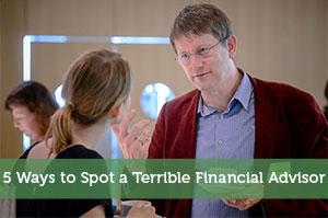 5 Ways to Spot a Terrible Financial Advisor