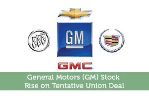 General Motors Gm Stock Rise On Tentative Union Deal Modest Money Press Release Blog