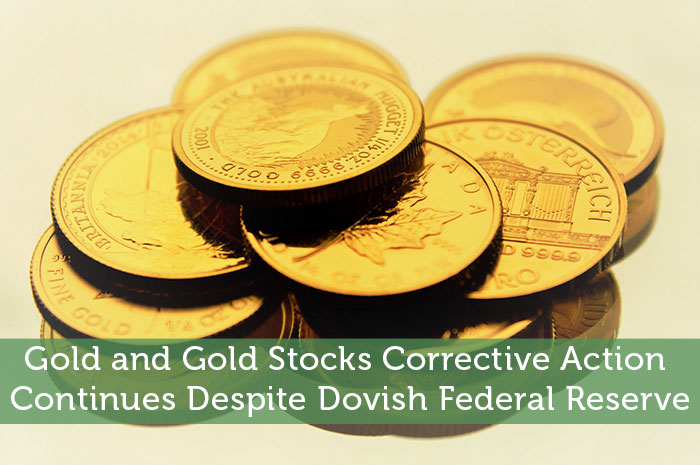 Gold and Gold Stocks Corrective Action Continues Despite Dovish Federal Reserve