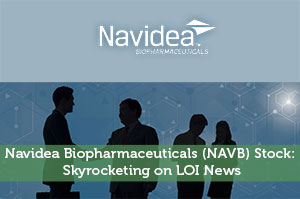 Navidea Biopharmaceuticals (NAVB) Stock: Skyrocketing on LOI News
