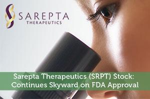Sarepta Therapeutics (SRPT) Stock: Continues Skyward on FDA Approval