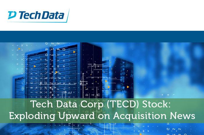 Tech Data Corp (TECD) Stock: Exploding Upward on Acquisition News
