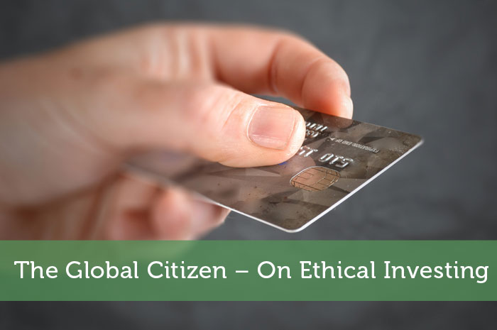 The Global Citizen – On Ethical Investing