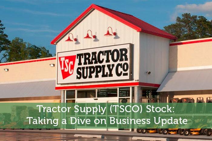 Tractor Supply (TSCO) Stock: Taking a Dive on Business Update