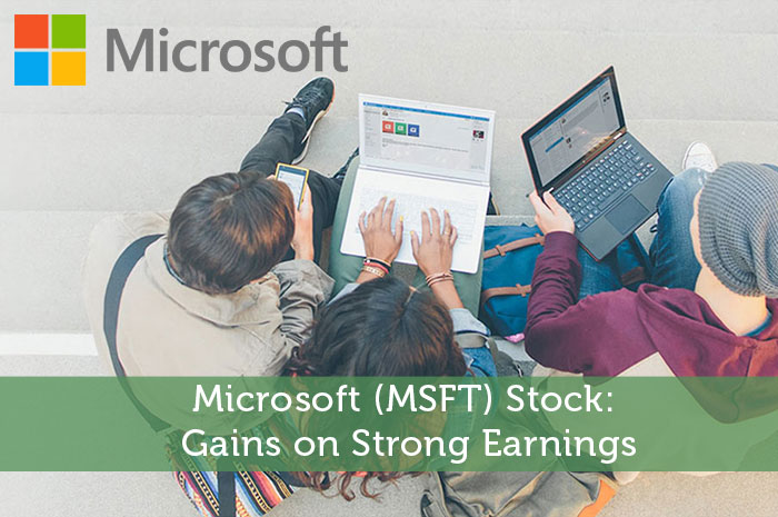 Microsoft (MSFT) Stock: Gains on Strong Earnings