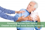 Preventing Retirees from Getting Cheated out of Their Social Security Payments