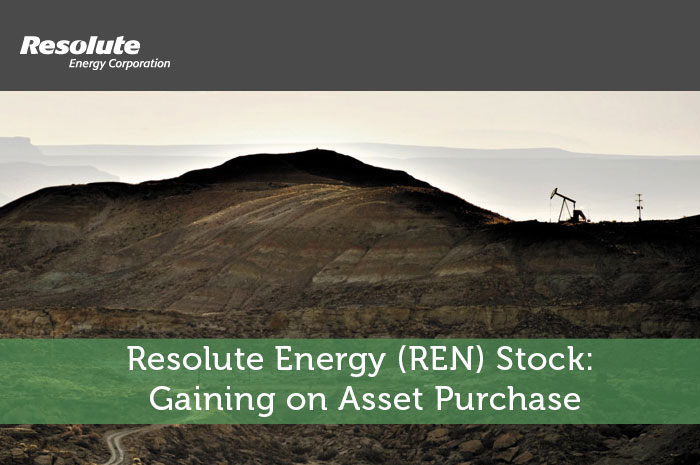 Resolute Energy (REN) Stock: Gaining on Asset Purchase
