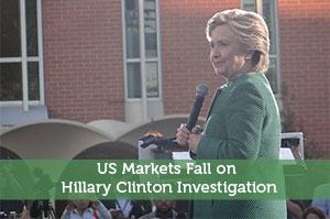 US Markets Fall on Hillary Clinton Investigation