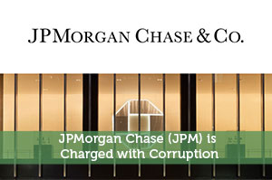 JPMorgan Chase (JPM) is Charged with Corruption