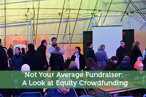 Not Your Average Fundraiser: A Look at Equity Crowdfunding