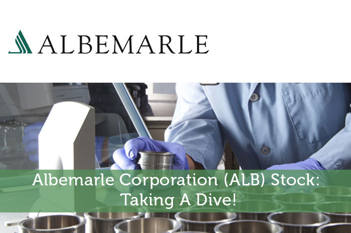 Albemarle Corporation (ALB) Stock: Taking A Dive!