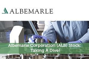 Albemarle Corporation (ALB) Stock: Taking A Dive!