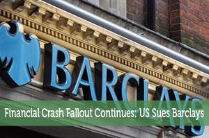 Financial Crash Fallout Continues: US Sues Barclays