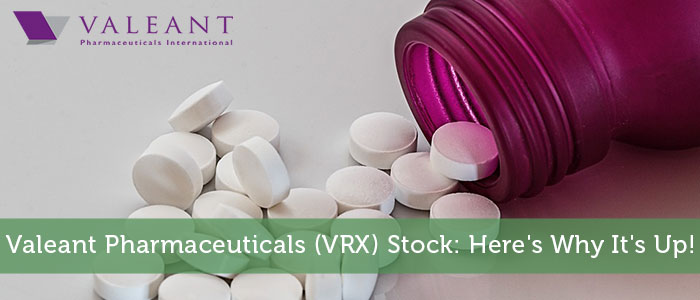 Valeant Pharmaceuticals (VRX) Stock: Here's Why It's Up!