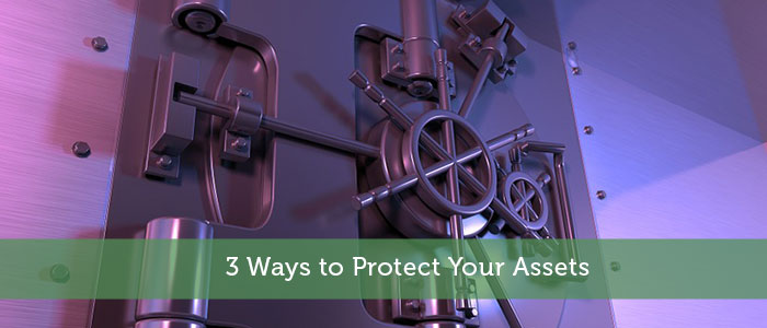 3 Ways to Protect Your Assets