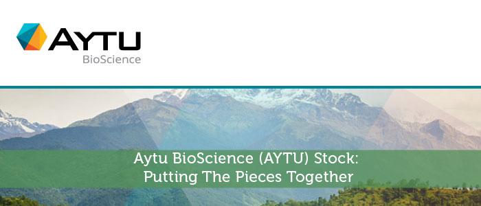 Aytu BioScience (AYTU) Stock: Putting The Pieces Together