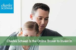 Charles Schwab Is the Online Broker to Invest In