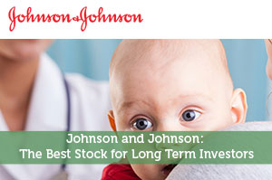 Johnson and Johnson: The Best Stock for Long Term Investors