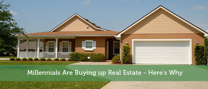 Millennials Are Buying up Real Estate - Here's Why