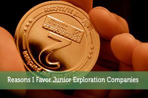 5 Reasons I Favor Junior Exploration Companies
