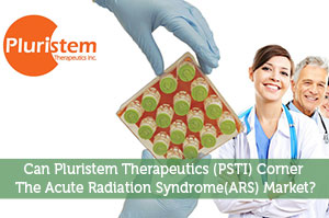 Can Pluristem Therapeutics (PSTI) Corner The Acute Radiation Syndrome(ARS) Market?