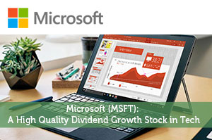 Microsoft (MSFT): A High Quality Dividend Growth Stock in Tech