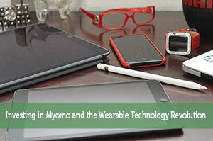 Investing in Myomo and the Wearable Technology Revolution