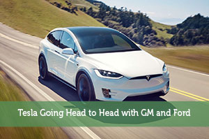 Tesla Going Head to Head with GM and Ford