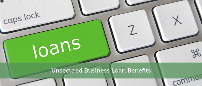 Unsecured Business Loan Benefits