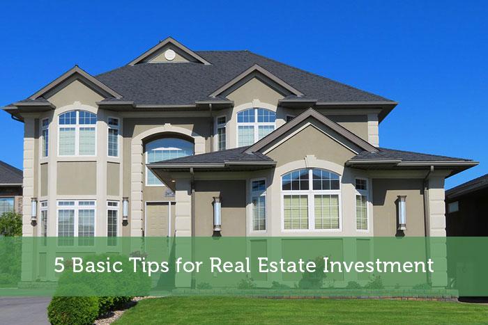 5 Basic Tips for Real Estate Investment