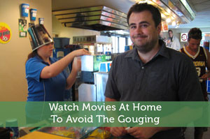 Watch Movies At Home To Avoid The Gouging