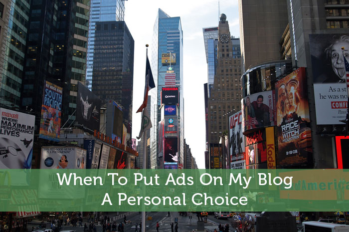 When To Put Ads On My Blog - A Personal Choice