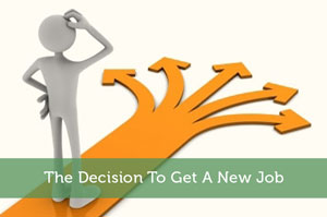 The Decision To Get A New Job