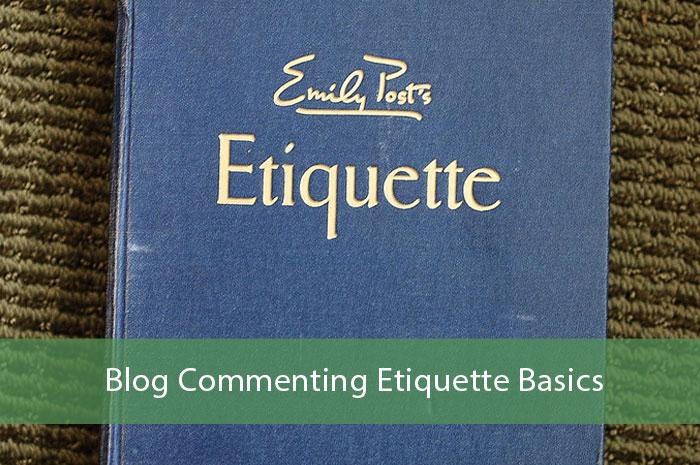 Blog Commenting Etiquette Basics