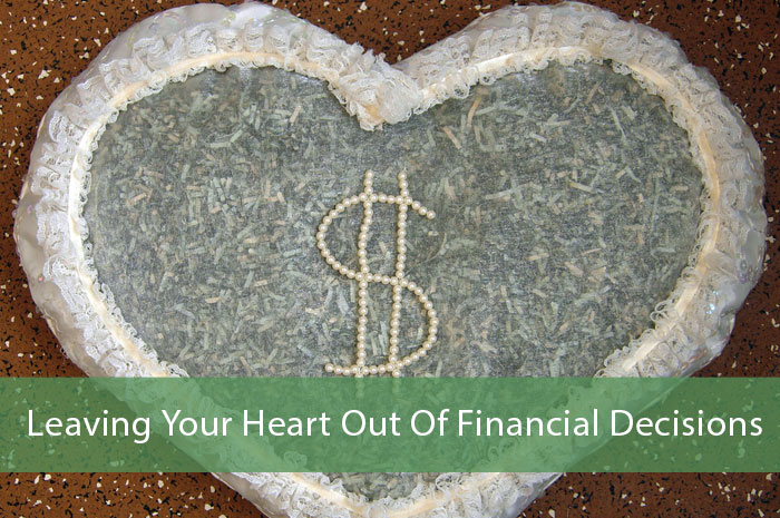 Leaving Your Heart Out Of Financial Decisions