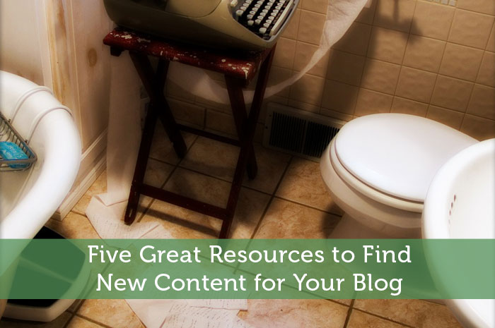 Five Great Resources to Find New Content for Your Blog