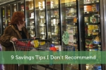 9 Savings Tips I Don't Recommend
