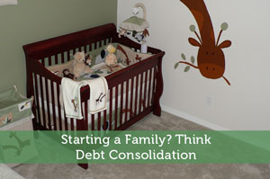 Starting a Family? Think Debt Consolidation
