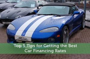 Top 5 Tips for Getting the Best Car Financing Rates