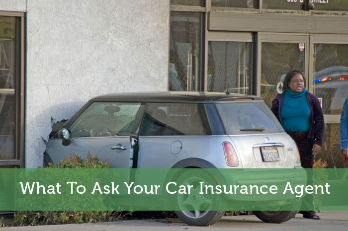 What To Ask Your Car Insurance Agent