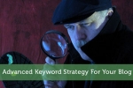 Advanced Keyword Strategy For Your Blog