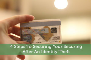 Adam-by-4 Steps To Securing Your Identity After An Identity Theft