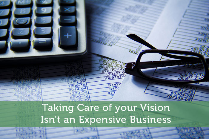 Taking Care of your Vision Isn't an Expensive Business