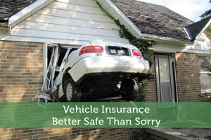 Vehicle Insurance - Better Safe Than Sorry
