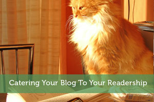 Catering Your Blog To Your Readership