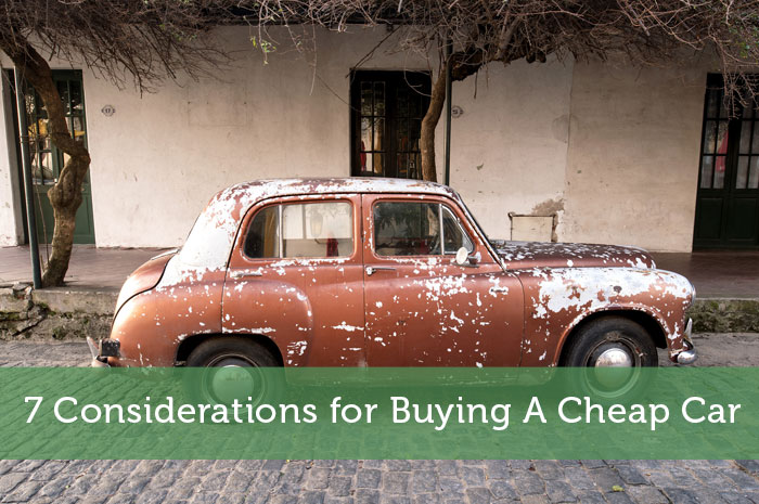 7 Considerations for Buying A Cheap Car