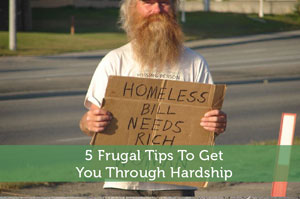 5 Frugal Tips To Get You Through Hardship