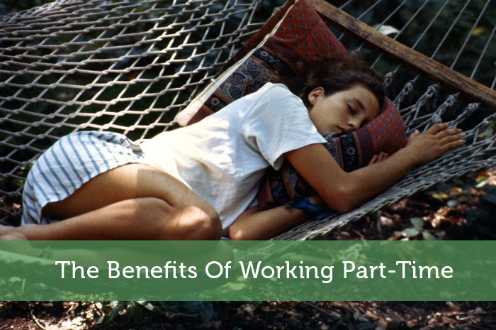 The Benefits Of Working Part-Time